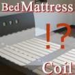 ベッド マットレス♪コイルの違いは?あなたに合ったマットレスは?
